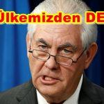 HKP' den ABD Dışişleri Bakanı Tillerson protestosu
