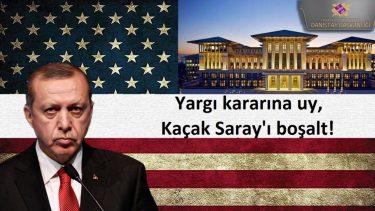 Yargı kararına uy, Kaçak Saray'ı boşalt!
