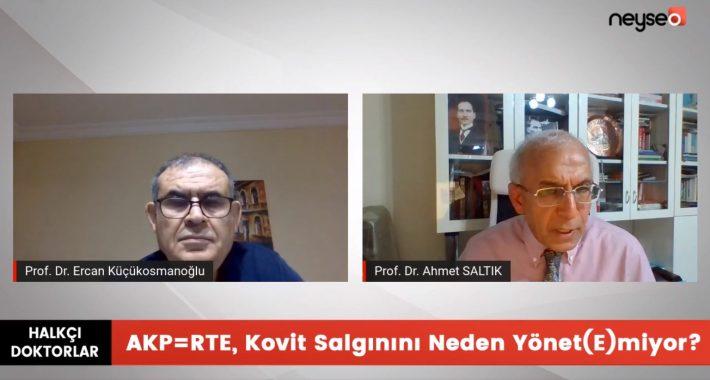 """""""AKP=RTE, Kovit-19 Salgınını Neden Yönet(E)miyor?"""""""