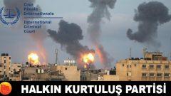 HKP'den; Partimiz, Siyonist İsrail'in Filistin Halkını Soykırıma uğratmaya yönelik saldırılarını Uluslararası Ceza Mahkemesine taşıdı